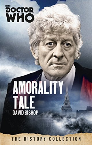 Doctor Who: Amorality Tale By David Bishop