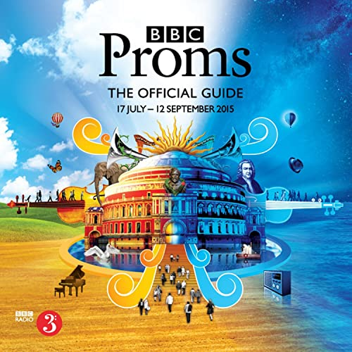 BBC Proms 2015: the Official Guide by BBC