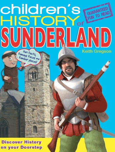 Children's History of Sunderland By Keith Gregson