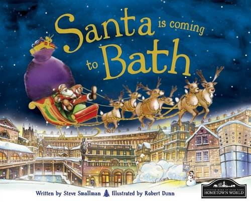 Santa is Coming to Bath By Steve Smallman