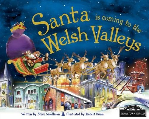 Santa is Coming to Welsh Valleys by Steve Smallman