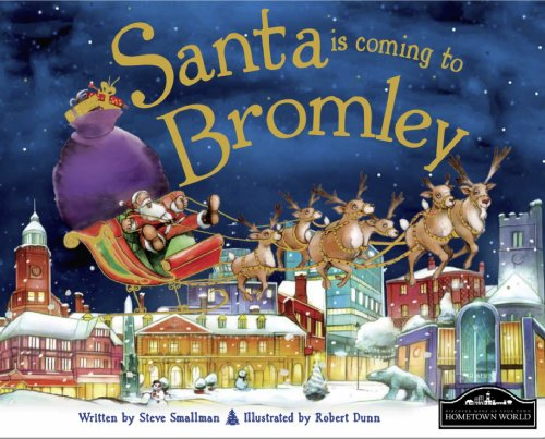 Santa is Coming to Bromley By Steve Smallman