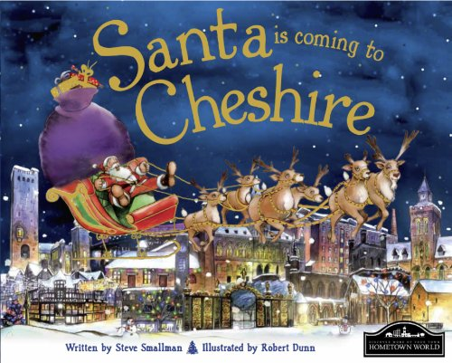 Santa is Coming to Cheshire By Steve Smallman