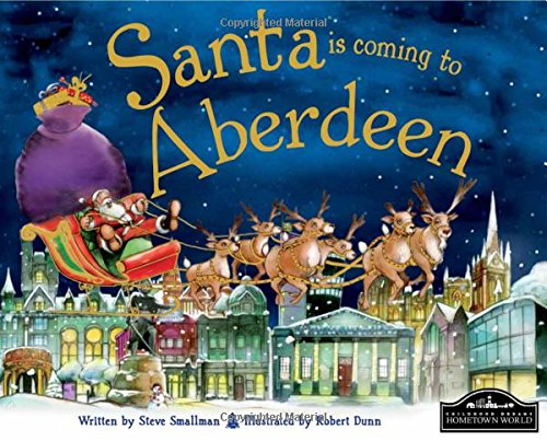 Santa is Coming to Aberdeen By Steve Smallman