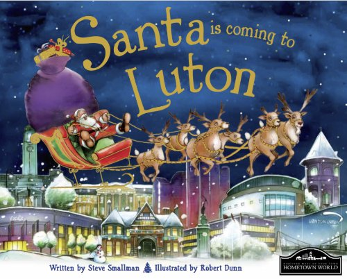 Santa is Coming to Luton By Steve Smallman
