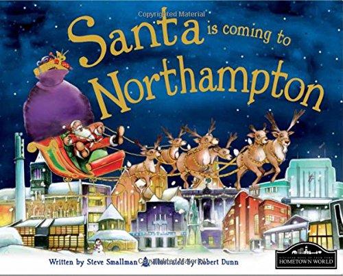 Santa is Coming to Northampton By Steve Smallman