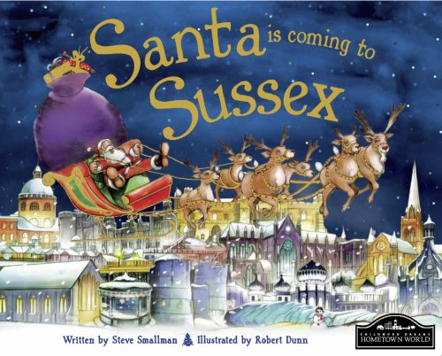 Santa is Coming to Sussex By Steve Smallman