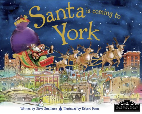 Santa is Coming to York By Steve Smallman