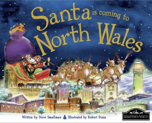 Santa is Coming to North Wales By Steve Smallman