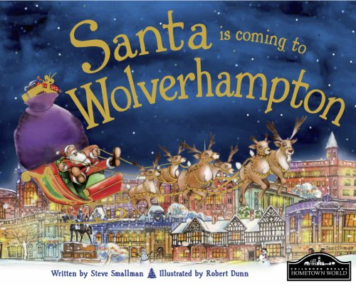 Santa is Coming to Wolverhampton By Steve Smallman