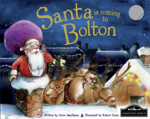 Santa is Coming to Bolton By Steve Smallman