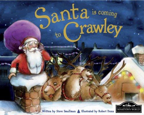 Santa is Coming to Crawley By Steve Smallman