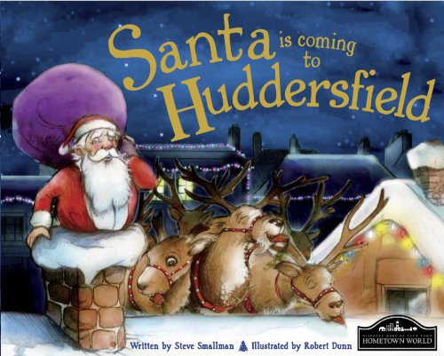 Santa is Coming to Huddersfield By Steve Smallman