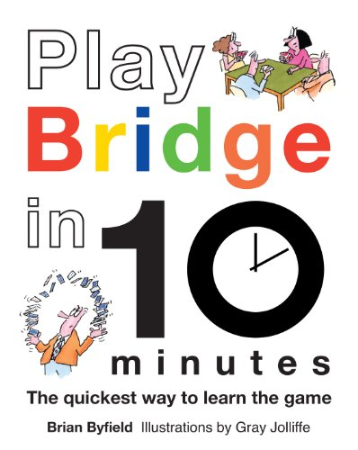 Play Bridge in 10 Minutes By Brian Byfield