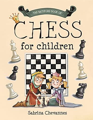 The Batsford Book of Chess for Children von Sabrina Chevannes