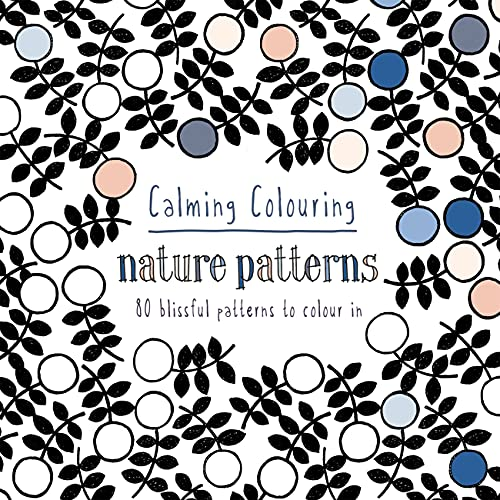 Calming Colouring Nature Patterns By Graham McCallum