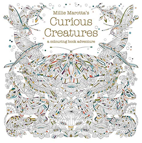 Millie Marotta's Curious Creatures: a colouring book adventure by Millie Marotta