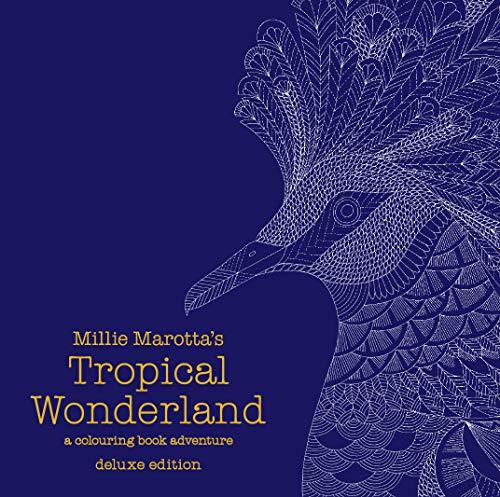 Millie Marotta's Tropical Wonderland Deluxe Edition By Millie Marotta