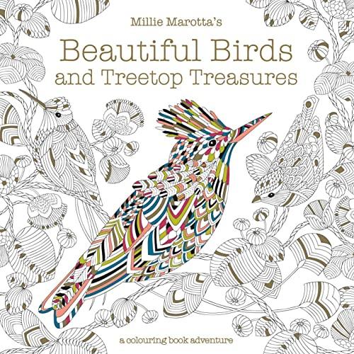 Millie Marotta's Beautiful Birds and Treetop Treasures By Millie Marotta