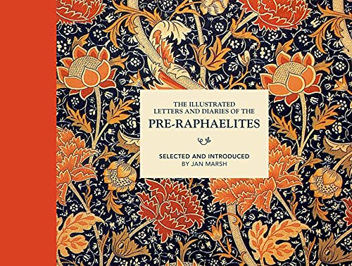 The Illustrated Letters and Diaries of the Pre-Raphaelites By Jan Marsh