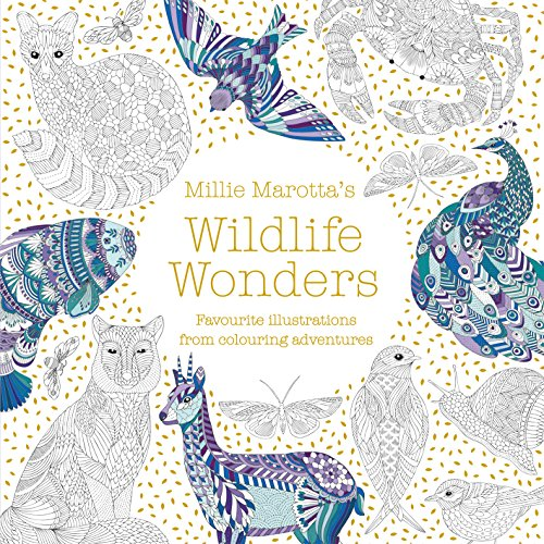Millie Marotta's Wildlife Wonders: favourite illustrations from colouring adventures (Colouring Books) By Millie Marotta