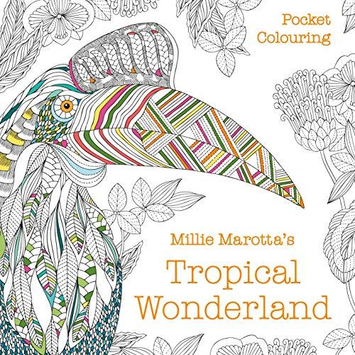 Millie Marotta's Tropical Wonderland Pocket Colouring By Millie Marotta