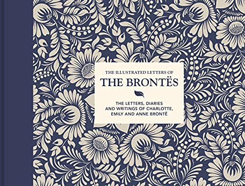 The Illustrated Letters of the Brontes von Juliet Gardiner
