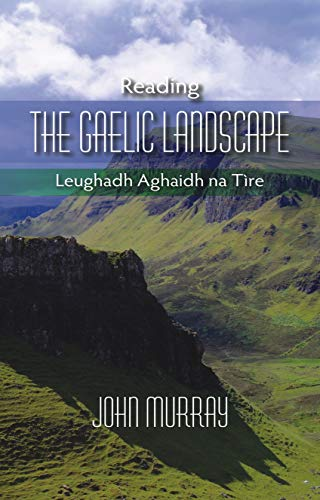 Reading the Gaelic Landscape By John Murray