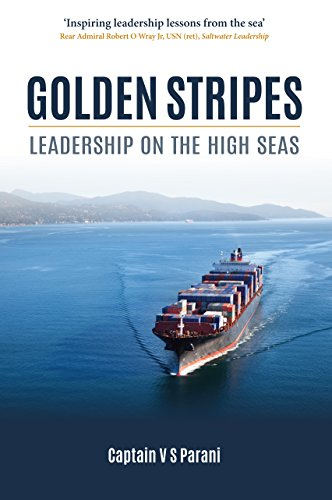 Golden Stripes: Leadership on the High Seas By Captain V. S. Parani