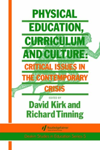 Physical Education, Curriculum And Culture By Richard Tinning
