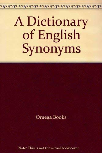 A Dictionary of English Synonyms by Omega Books