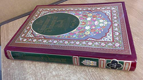 The Grammar of Ornament: The Victorian Masterpiece on Oriental, Primitive, Classical, Mediaeval and Renaissance Design And Decorative Art By Owen Jones