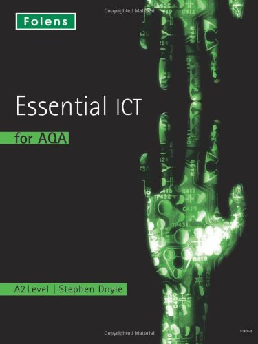 Essential ICT A Level: A2 Student Book for AQA by Stephen Doyle