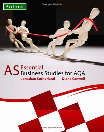 Essential Business Studies A Level: AS Student Book for AQA By Jonathan Sutherland