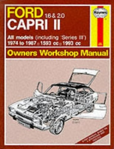 Ford Capri II, 1.6 & 2.0, All models 1974-87 Owner's Workshop Manual (Service & Repair Manuals) By J. H. Haynes