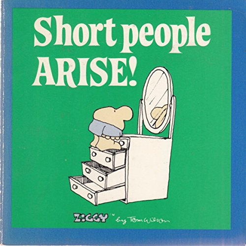 Ziggy: Short People Arise by Tom Wilson