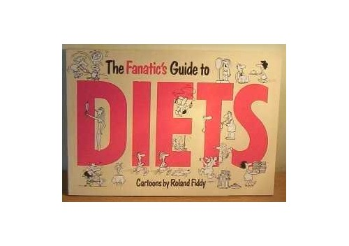 Fanatic's Guide to Diets By Roland Fiddy