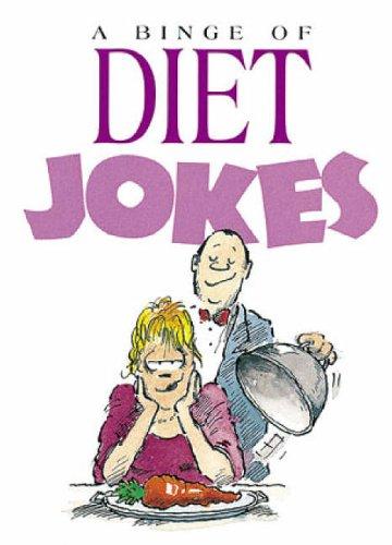 A Binge of Diet Jokes By Elizabeth Cotton