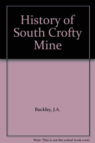 History of South Crofty Mine By J.A. Buckley