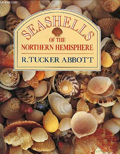 SEASHELLS NRTHN HEMISPHERE By R.Tucker Abbott