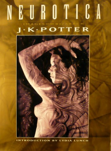 Neurotica: The Darkest Art of J.K.Potter by J.K. Potter