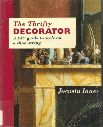 The Thrifty Decorator : By Jocasta Innes