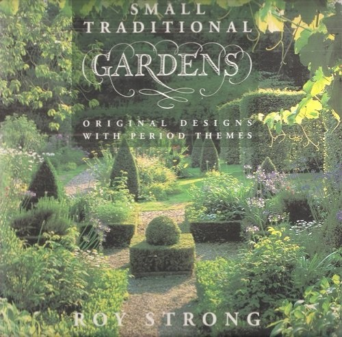 Small Traditional Gardens By Roy Strong