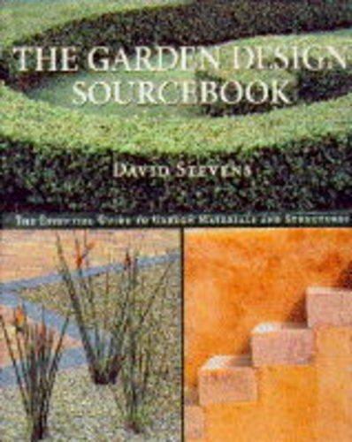 The Garden Design Sourcebook By David Stevens
