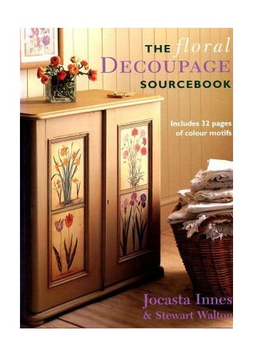 The Floral Decoupage Sourcebook By Jocasta Innes