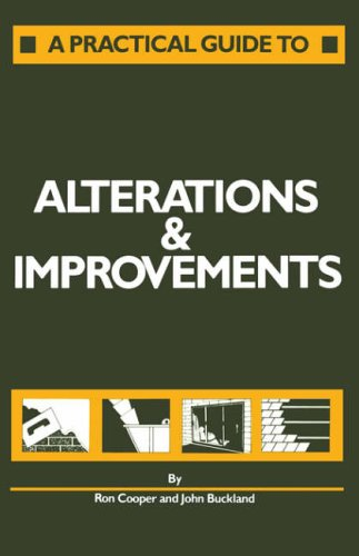 A Practical Guide to Alterations and Improvements by John Buckland