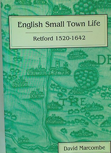 English Small Town Life: Retford 1520-1642 (Studies in Local & Regional History) By David Marcombe