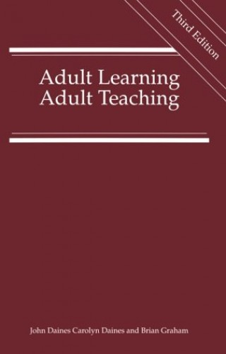 Adult Learning, Adult Teaching By J.W. Daines
