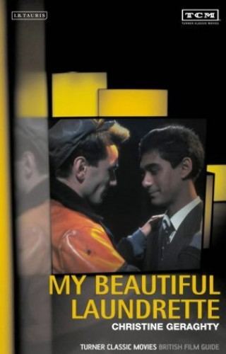 """My Beautiful Laundrette"" By Christine Geraghty"