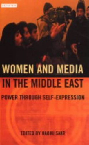 Women and Media in the Middle East By Naomi Sakr